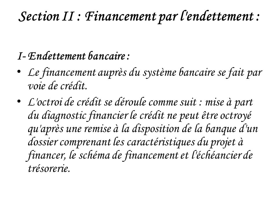 Section II : Financement par l endettement :