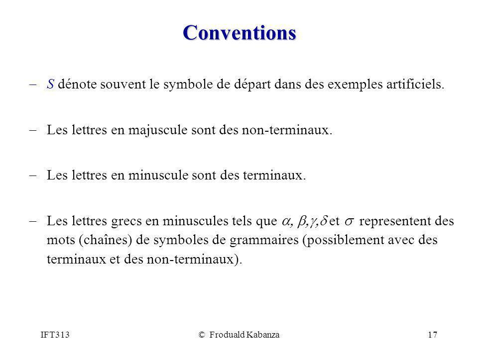 Conventions S dénote souvent le symbole de départ dans des exemples artificiels. Les lettres en majuscule sont des non-terminaux.