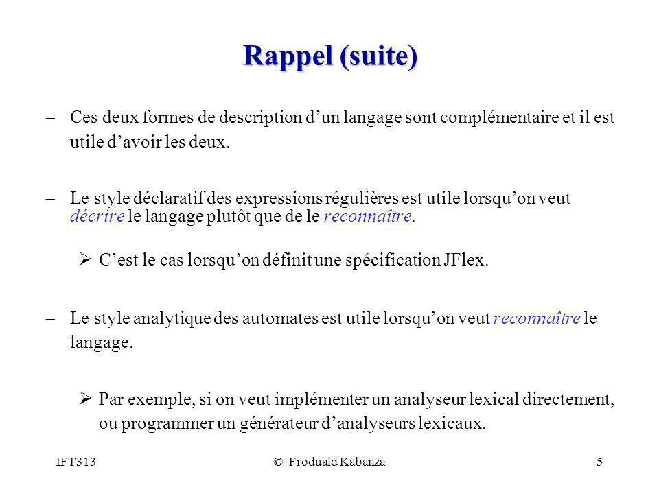 Rappel (suite) Ces deux formes de description d'un langage sont complémentaire et il est utile d'avoir les deux.