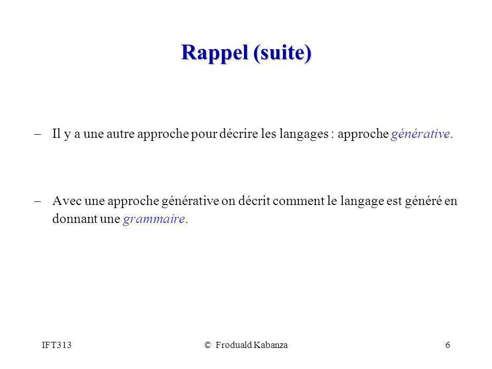 Rappel (suite) Il y a une autre approche pour décrire les langages : approche générative.