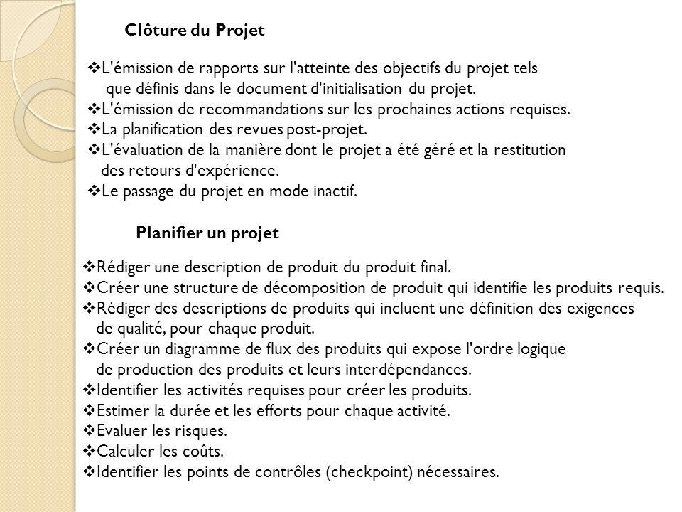 Clôture du Projet L émission de rapports sur l atteinte des objectifs du projet tels. que définis dans le document d initialisation du projet.