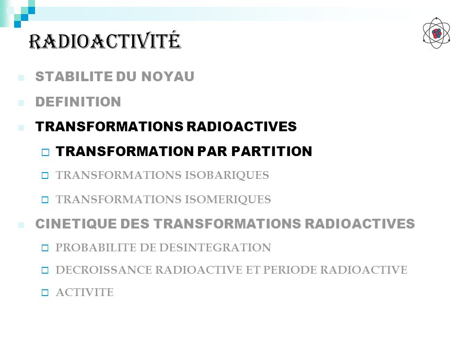 Radioactivité STABILITE DU NOYAU DEFINITION