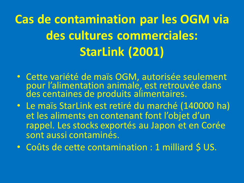Cas de contamination par les OGM via des cultures commerciales: StarLink (2001)