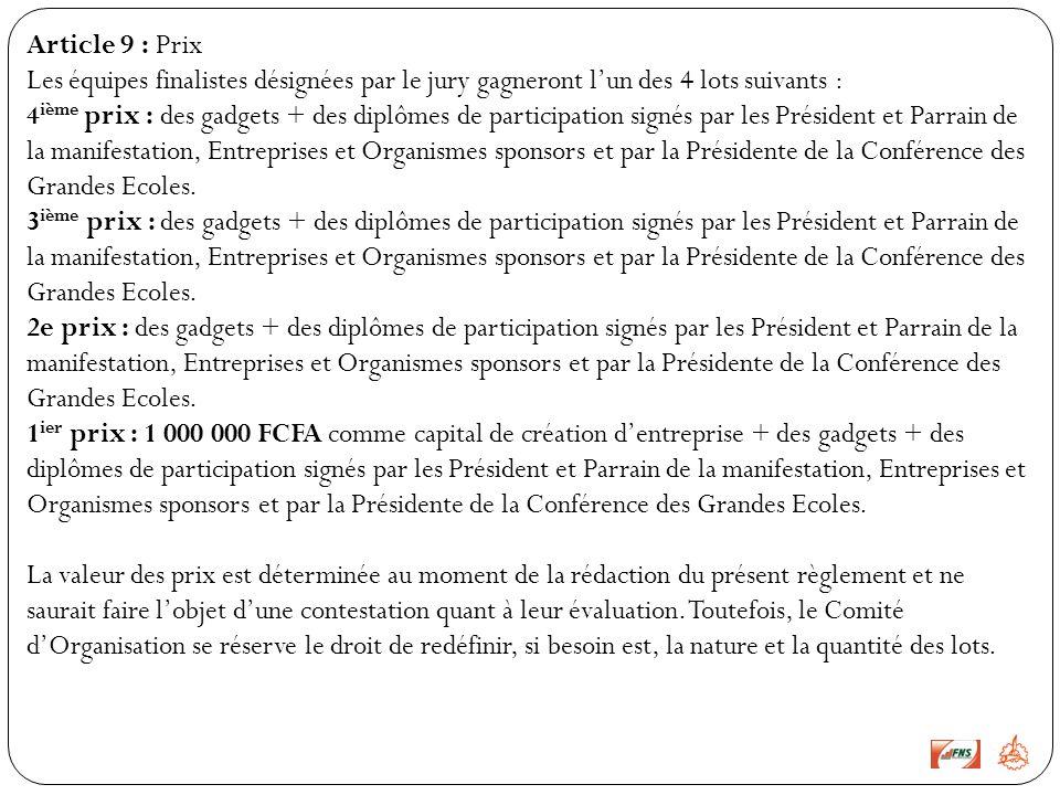 Article 9 : Prix Les équipes finalistes désignées par le jury gagneront l'un des 4 lots suivants :