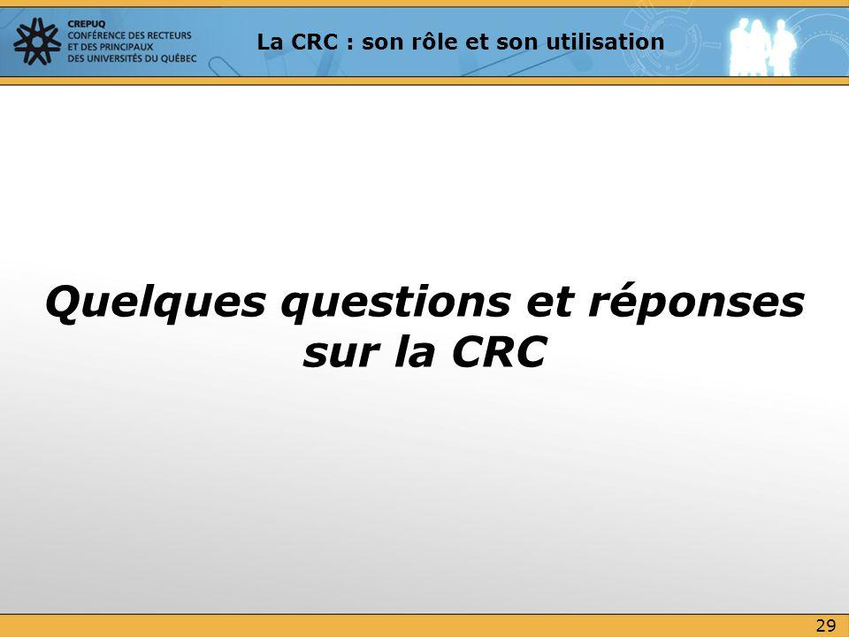 Quelques questions et réponses sur la CRC