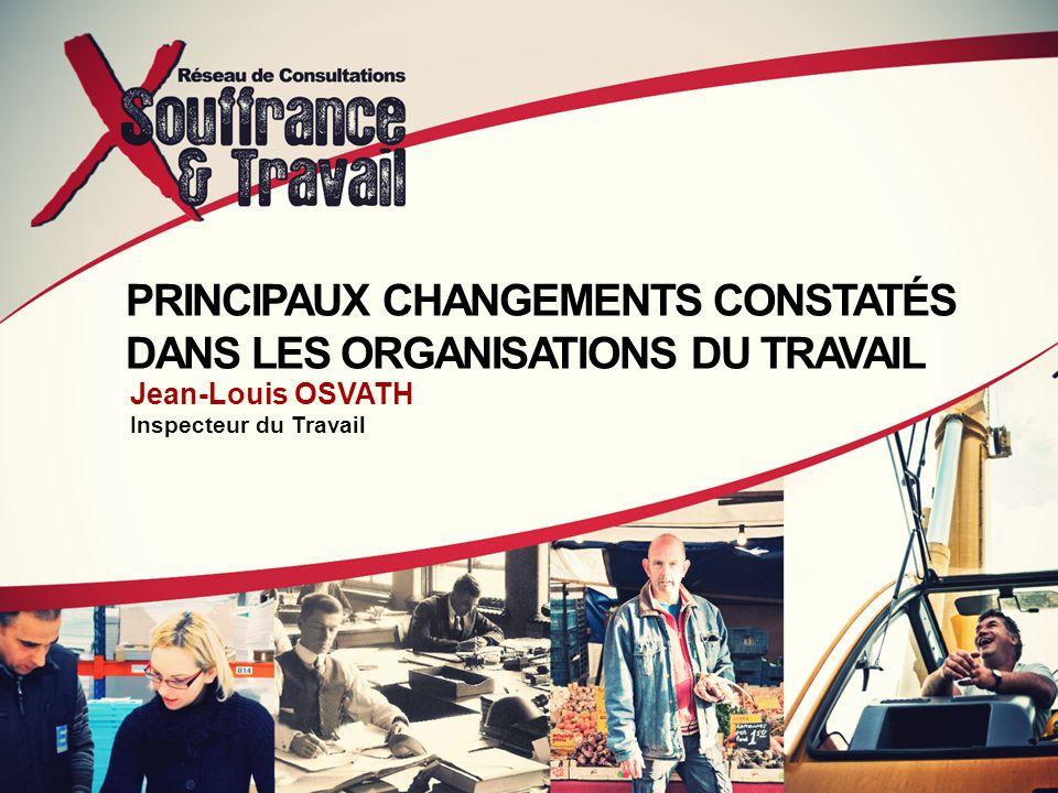 PRINCIPAUX CHANGEMENTS CONSTATÉS DANS LES ORGANISATIONS DU TRAVAIL