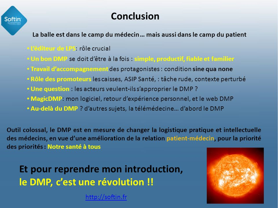 Et pour reprendre mon introduction, le DMP, c'est une révolution !!