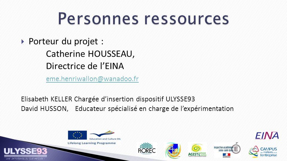 Personnes ressources Porteur du projet : Catherine HOUSSEAU,
