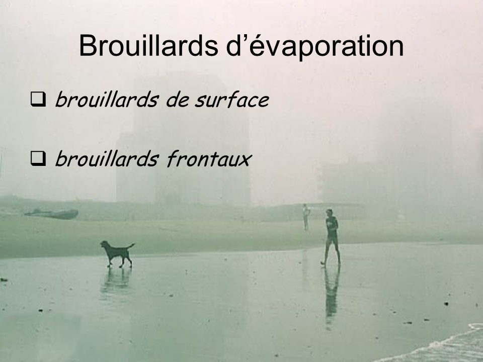 Brouillards d'évaporation