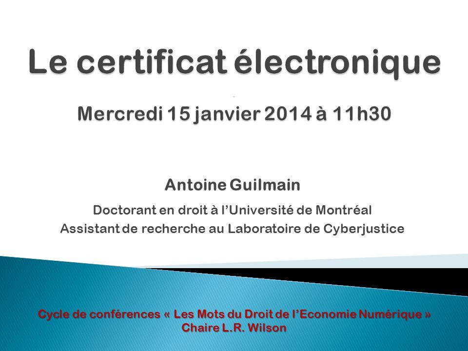 Le certificat électronique . Mercredi 15 janvier 2014 à 11h30