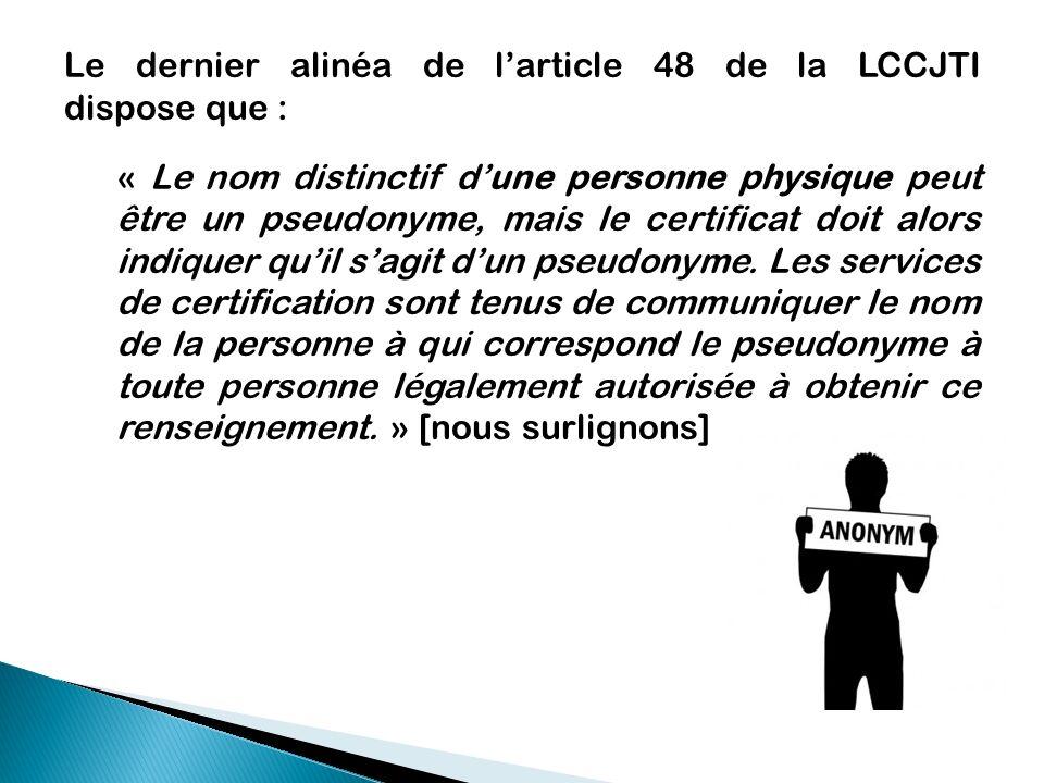 Le dernier alinéa de l'article 48 de la LCCJTI dispose que :