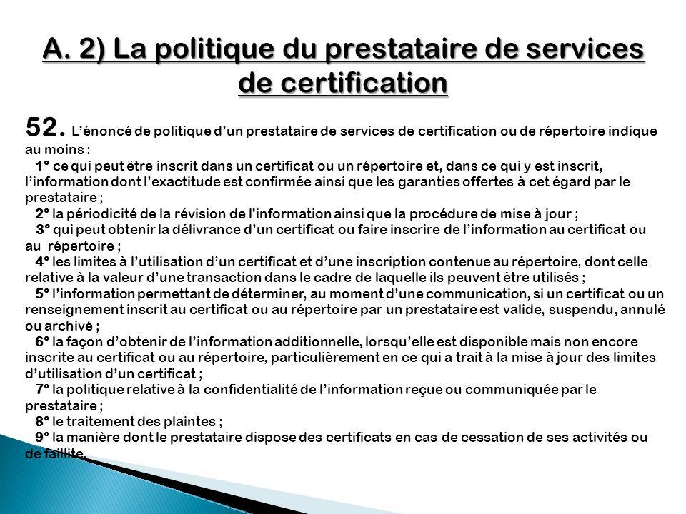 A. 2) La politique du prestataire de services de certification