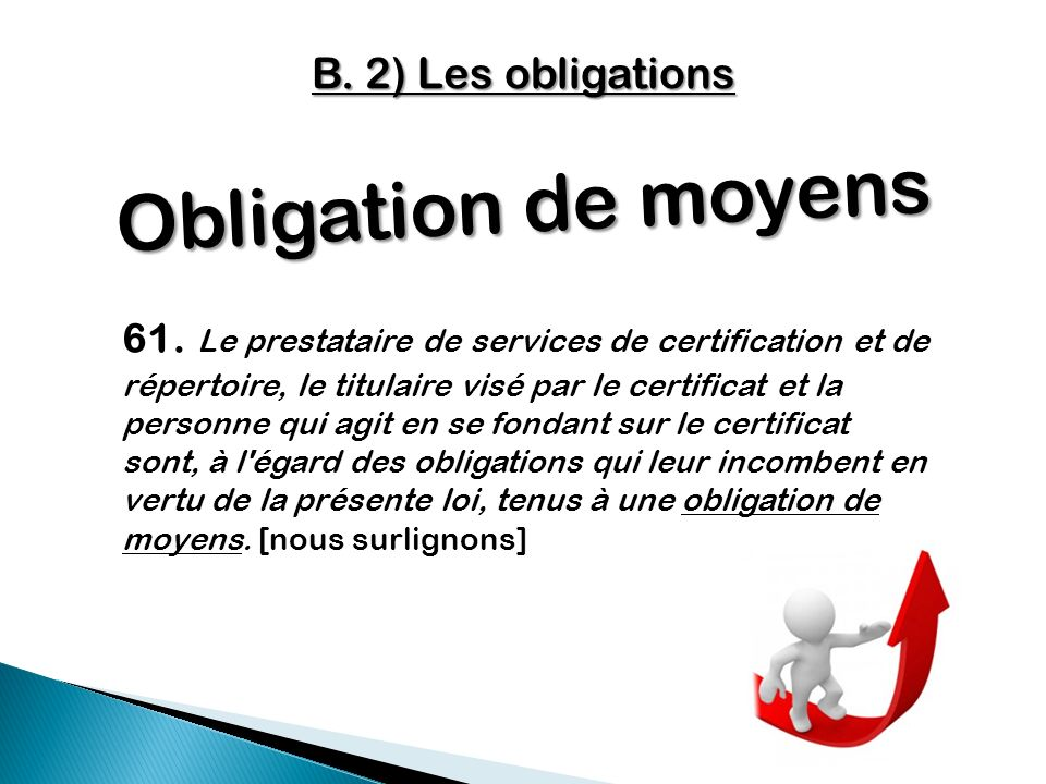 Obligation de moyens B. 2) Les obligations