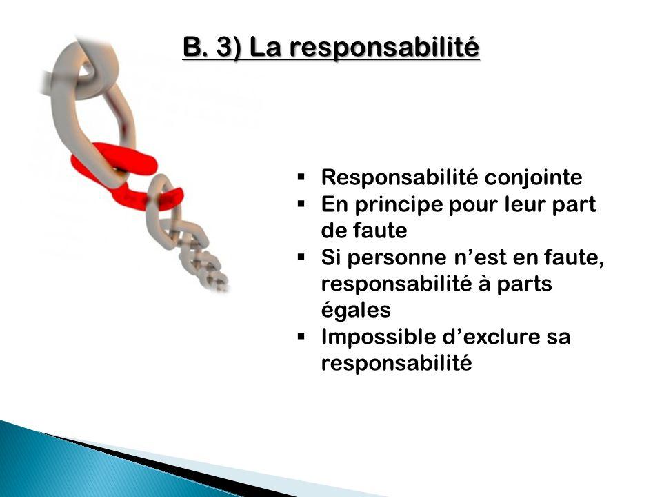B. 3) La responsabilité Responsabilité conjointe