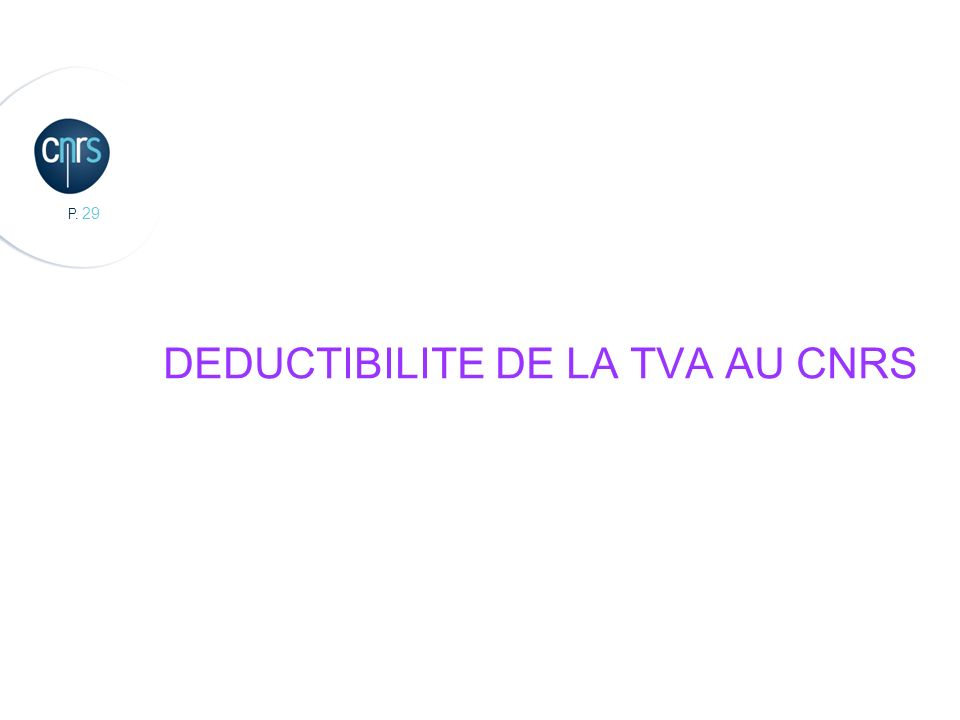 DEDUCTIBILITE DE LA TVA AU CNRS