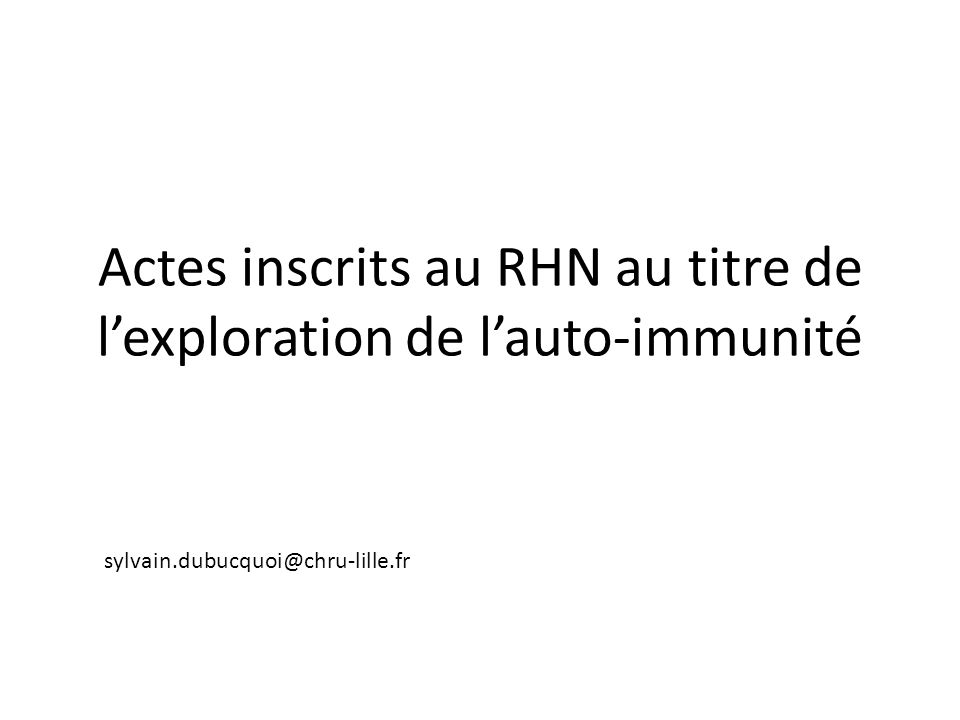 Actes inscrits au RHN au titre de l'exploration de l'auto-immunité