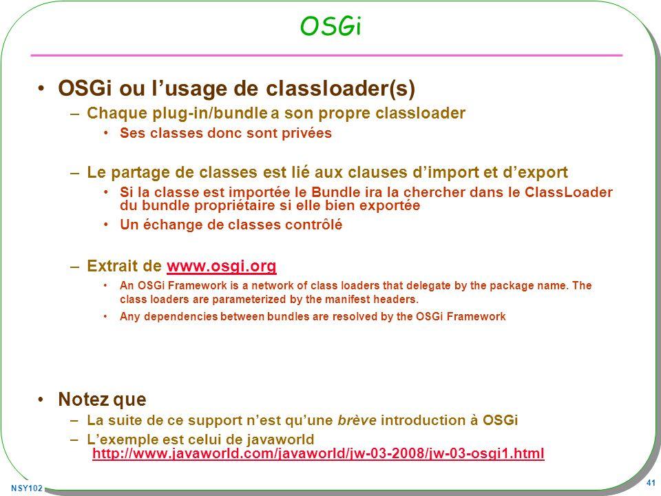 OSGi OSGi ou l'usage de classloader(s) Notez que