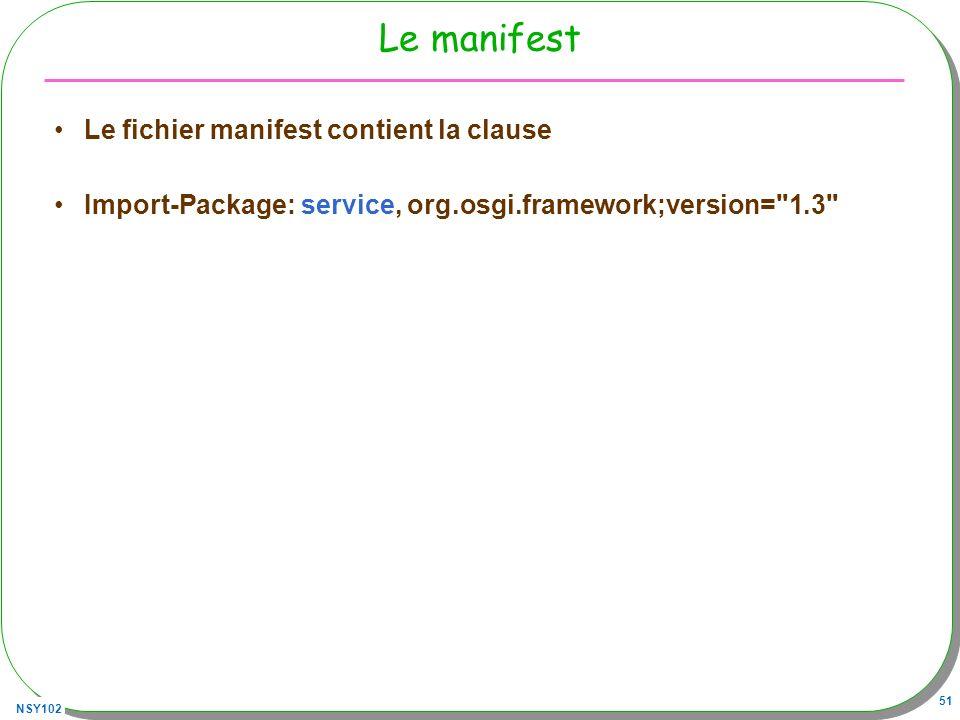 Le manifest Le fichier manifest contient la clause
