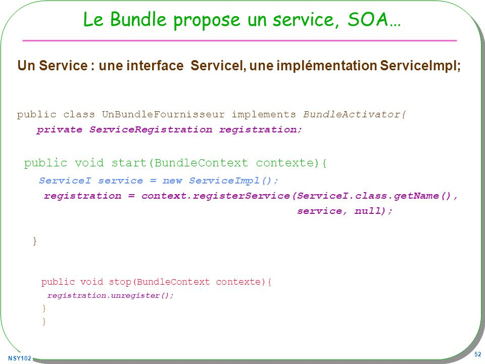 Le Bundle propose un service, SOA…