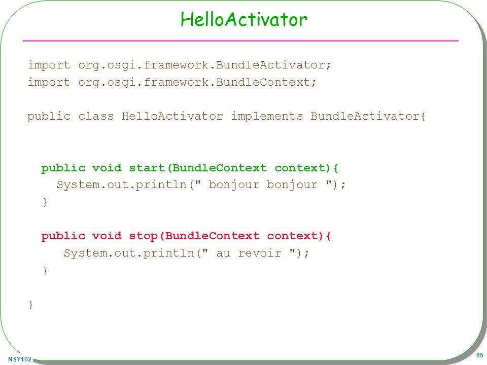 HelloActivator import org.osgi.framework.BundleActivator;