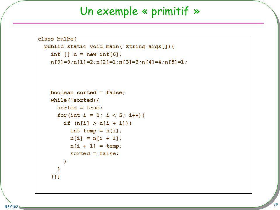 Un exemple « primitif » class bulbe{
