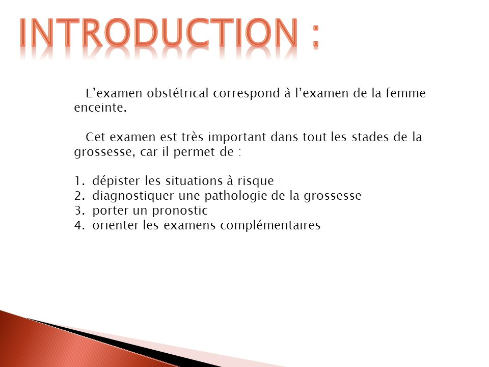 INTRODUCTION : L'examen obstétrical correspond à l'examen de la femme enceinte.