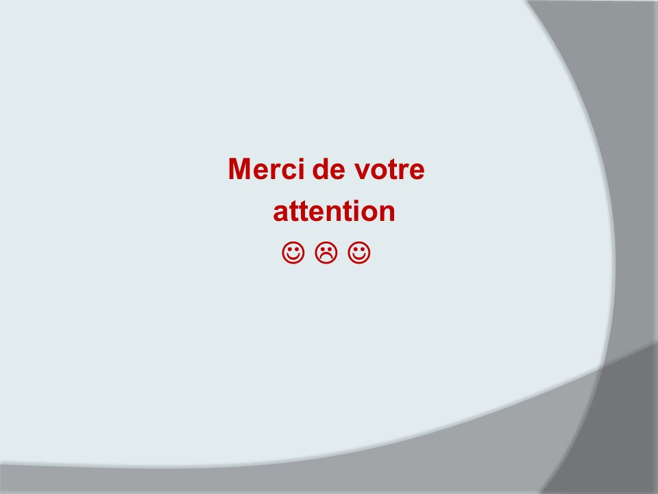 Merci de votre attention   