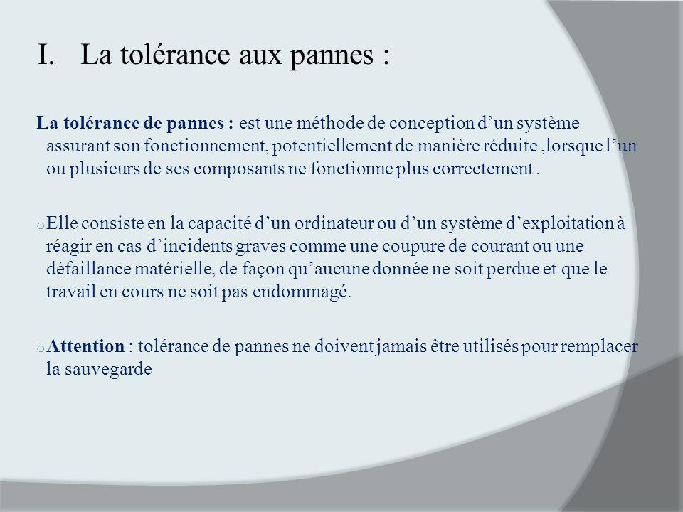 La tolérance aux pannes :