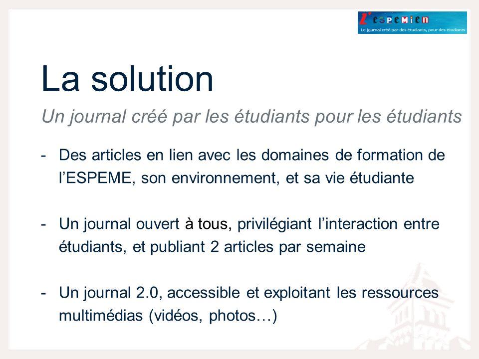 La solution Un journal créé par les étudiants pour les étudiants