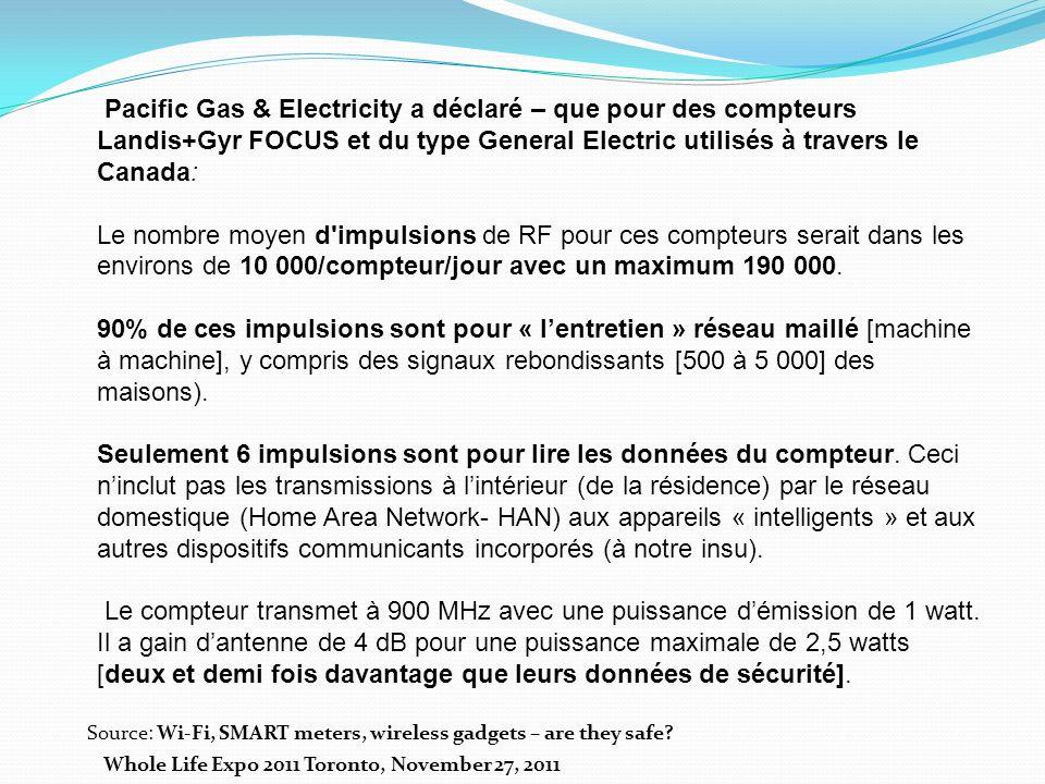 Pacific Gas & Electricity a déclaré – que pour des compteurs Landis+Gyr FOCUS et du type General Electric utilisés à travers le Canada: