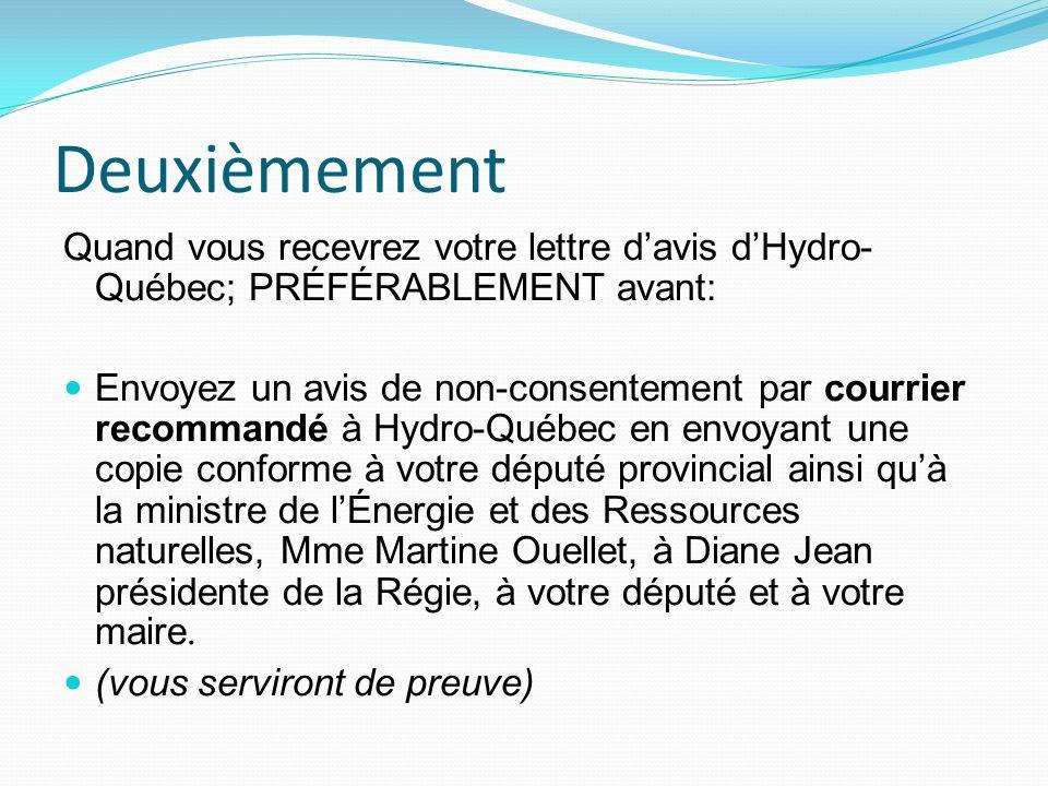 Deuxièmement Quand vous recevrez votre lettre d'avis d'Hydro-Québec; PRÉFÉRABLEMENT avant: