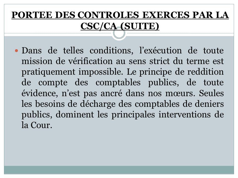 PORTEE DES CONTROLES EXERCES PAR LA CSC/CA (SUITE)