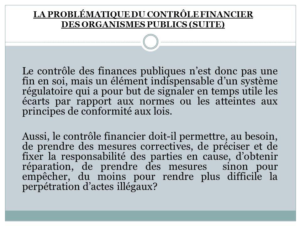 La Problématique du contrôle financier des organismes publics (Suite)