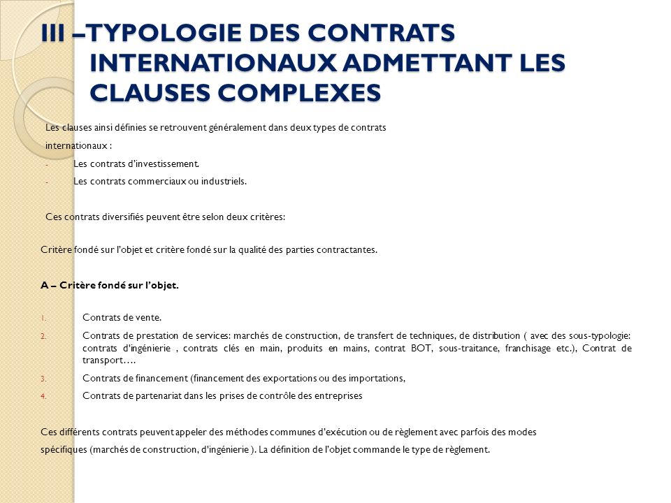 III –TYPOLOGIE DES CONTRATS INTERNATIONAUX ADMETTANT LES CLAUSES COMPLEXES