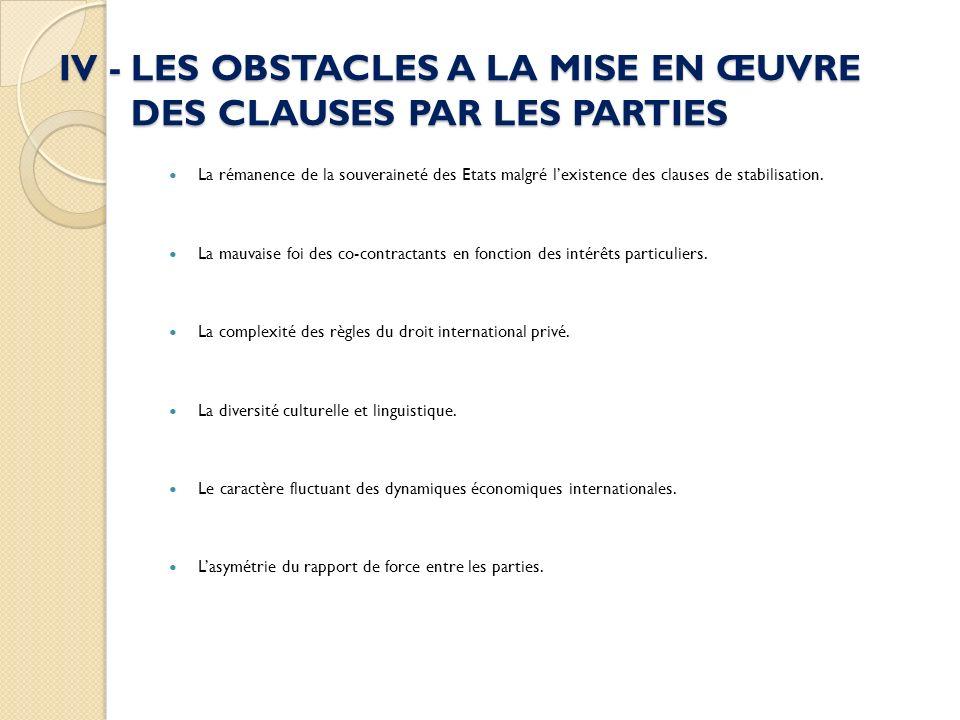 IV - LES OBSTACLES A LA MISE EN ŒUVRE DES CLAUSES PAR LES PARTIES