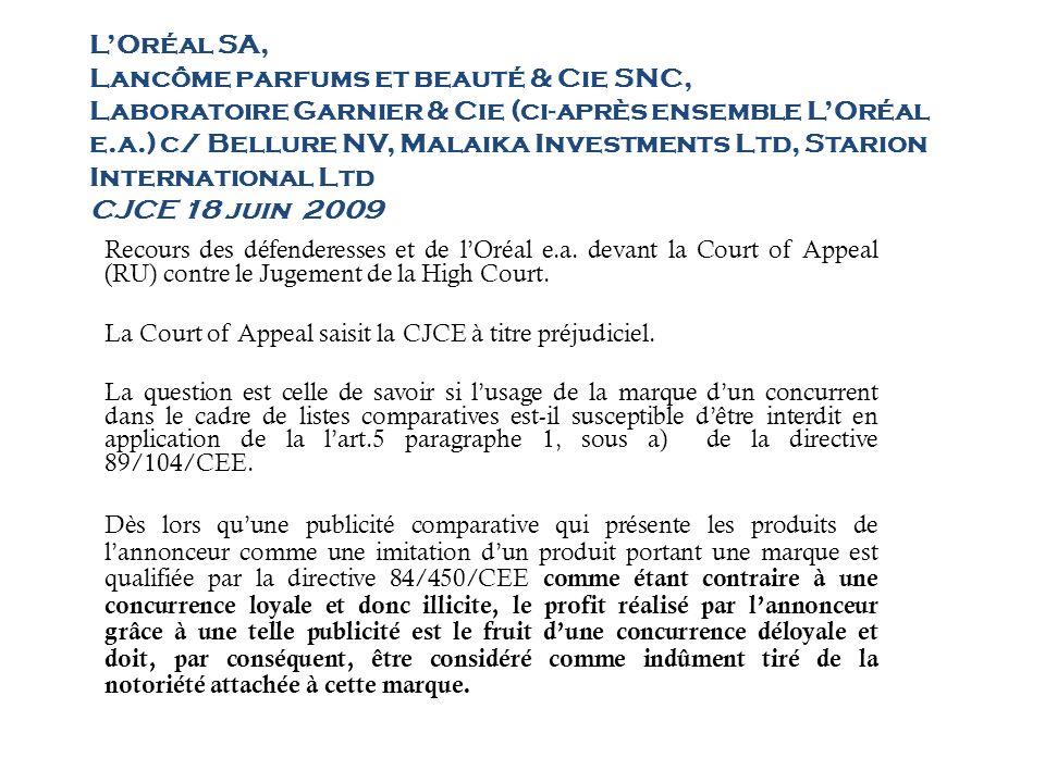 L'Oréal SA, Lancôme parfums et beauté & Cie SNC, Laboratoire Garnier & Cie (ci-après ensemble L'Oréal e.a.) c/ Bellure NV, Malaika Investments Ltd, Starion International Ltd CJCE 18 juin 2009
