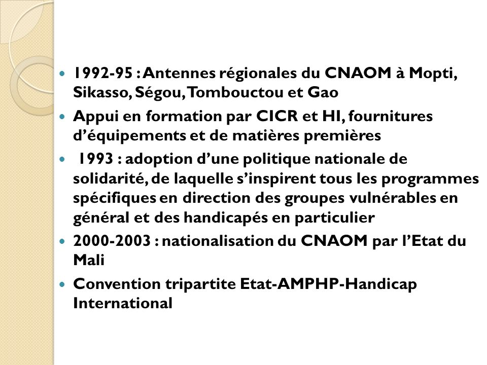 1992-95 : Antennes régionales du CNAOM à Mopti, Sikasso, Ségou, Tombouctou et Gao