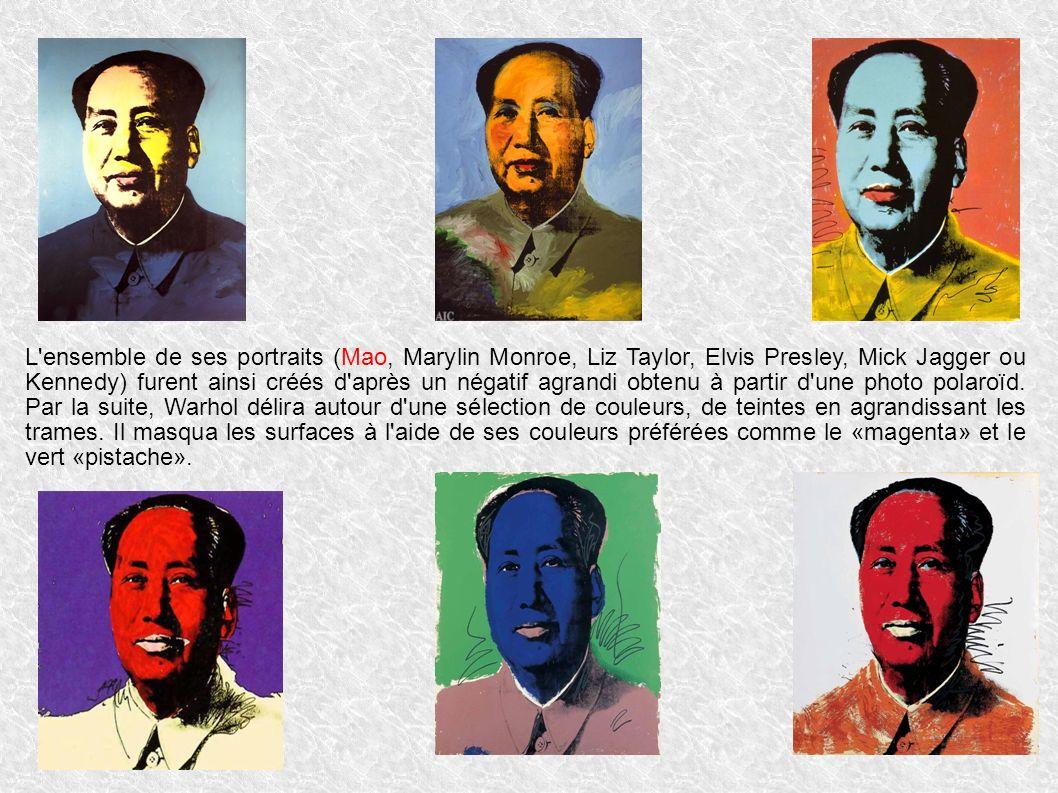 L ensemble de ses portraits (Mao, Marylin Monroe, Liz Taylor, Elvis Presley, Mick Jagger ou Kennedy) furent ainsi créés d après un négatif agrandi obtenu à partir d une photo polaroïd.
