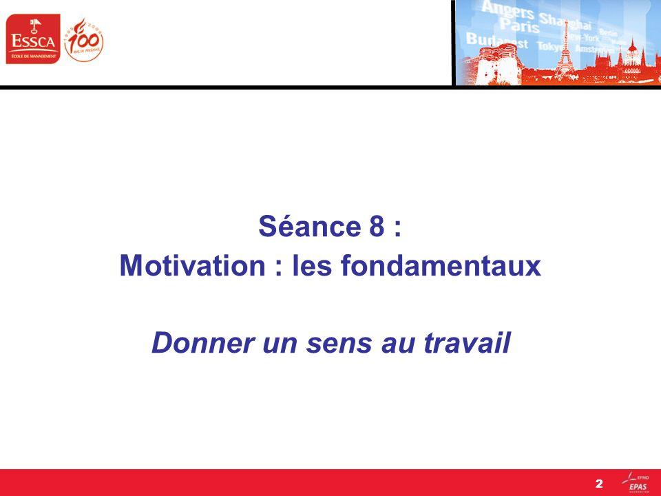 Motivation : les fondamentaux Donner un sens au travail