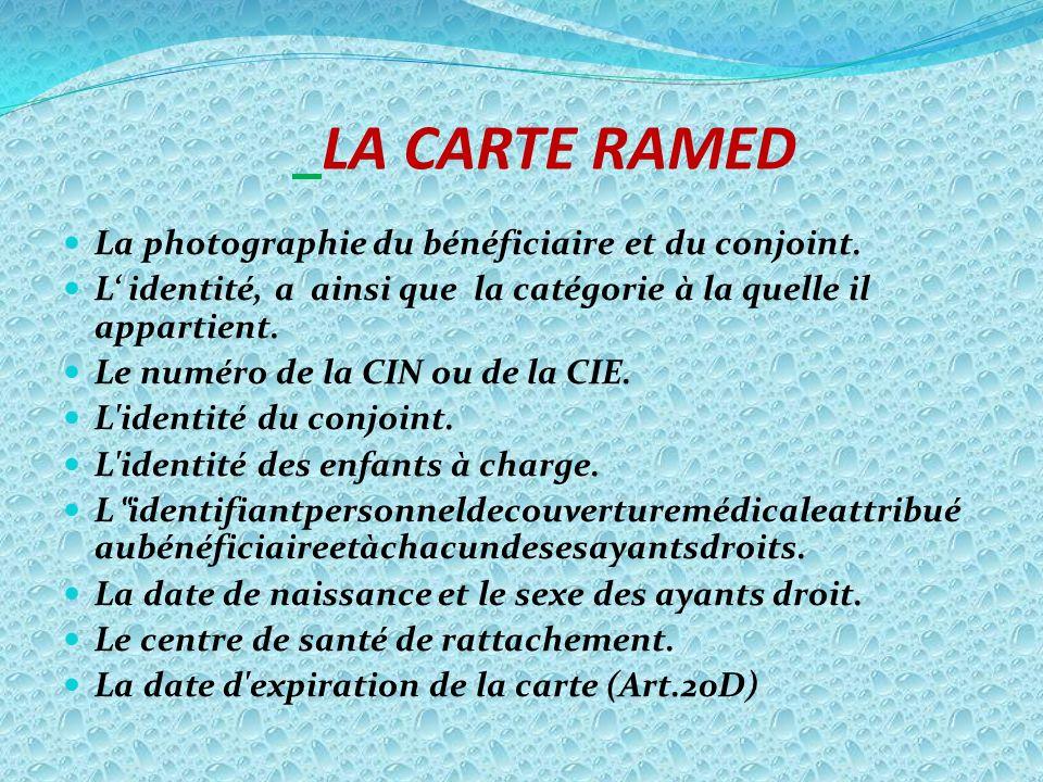 LA CARTE RAMED La photographie du bénéficiaire et du conjoint.