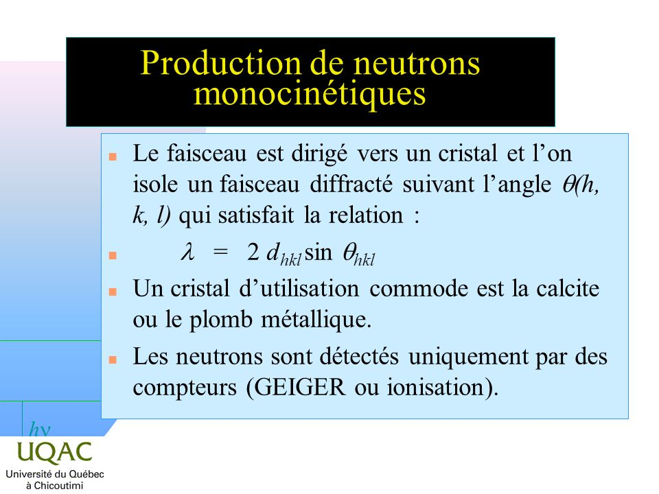 Production de neutrons monocinétiques