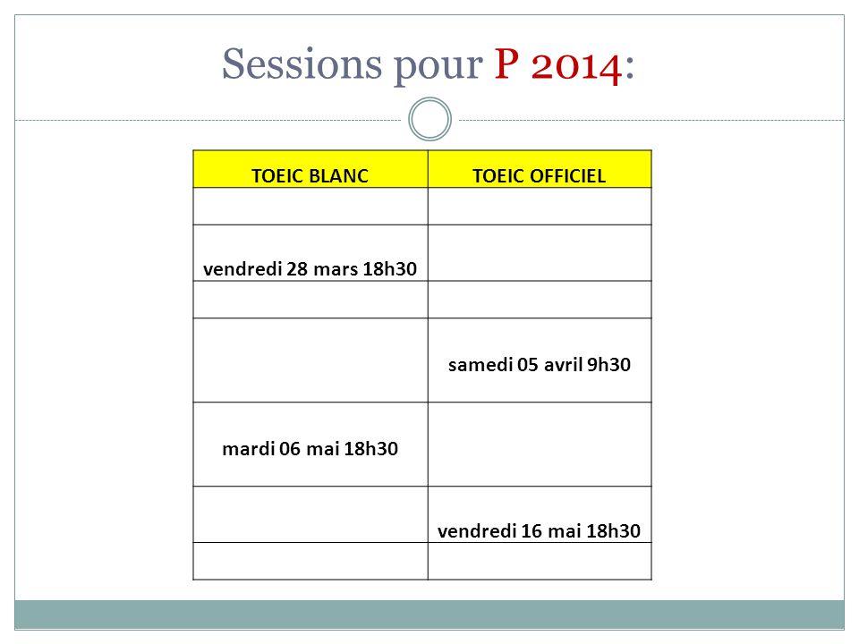 Sessions pour P 2014: TOEIC BLANC TOEIC OFFICIEL