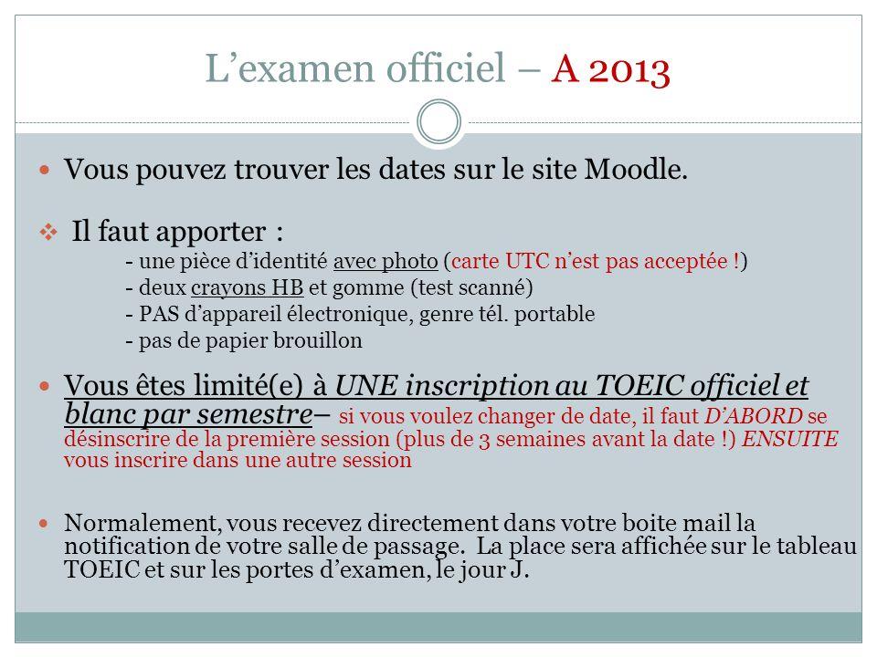 L'examen officiel – A 2013 Vous pouvez trouver les dates sur le site Moodle. Il faut apporter :