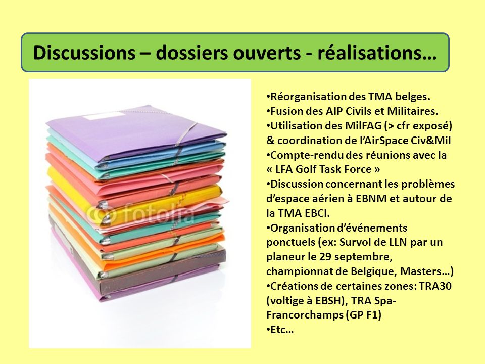 Discussions – dossiers ouverts - réalisations…