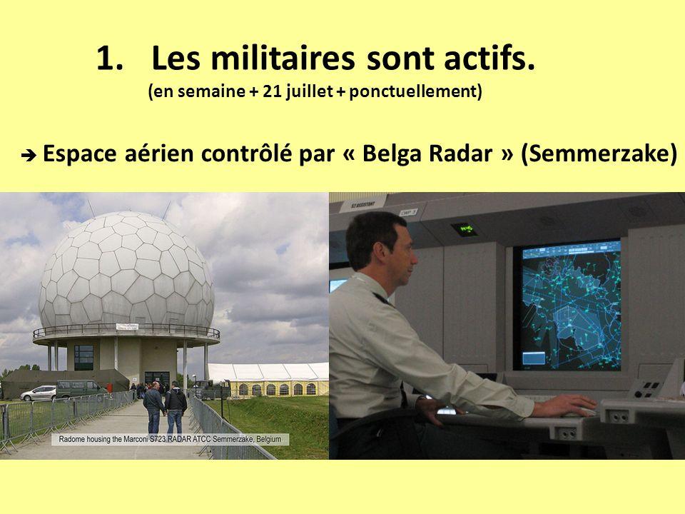 Les militaires sont actifs. (en semaine + 21 juillet + ponctuellement)