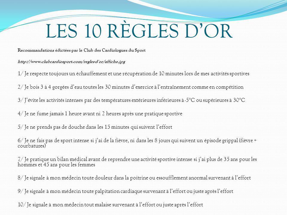 LES 10 RÈGLES D'OR Recommandations édictées par le Club des Cardiologues du Sport. http://www.clubcardiosport.com/regles-d or/affiche.jpg.