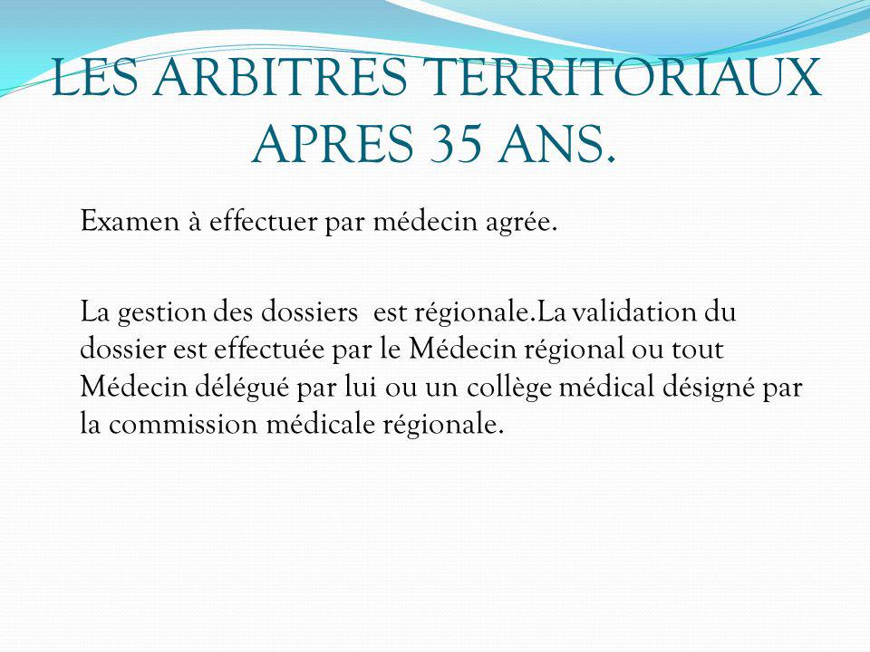 LES ARBITRES TERRITORIAUX APRES 35 ANS.