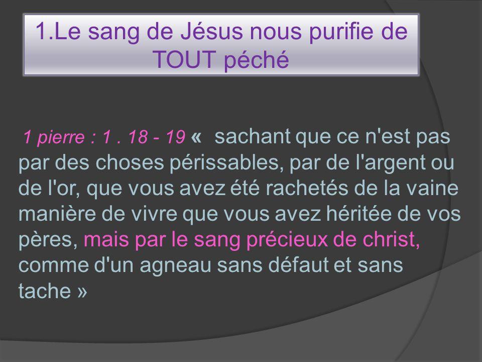 1.Le sang de Jésus nous purifie de TOUT péché