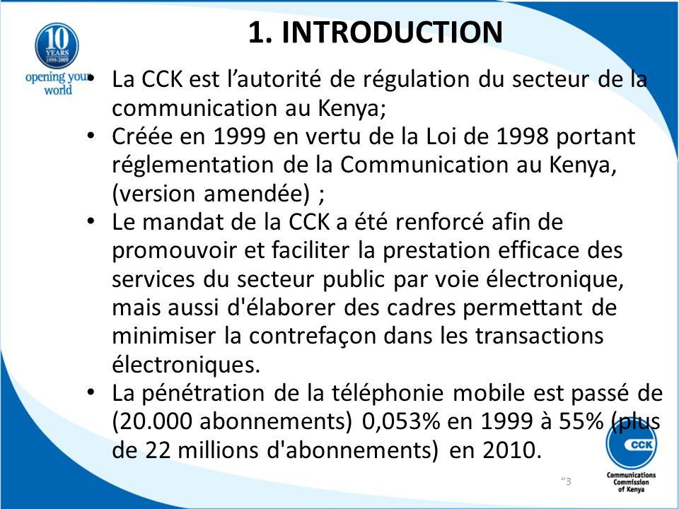 1. INTRODUCTION La CCK est l'autorité de régulation du secteur de la communication au Kenya;
