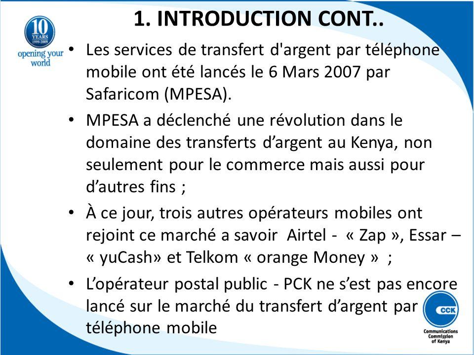 1. INTRODUCTION CONT.. Les services de transfert d argent par téléphone mobile ont été lancés le 6 Mars 2007 par Safaricom (MPESA).